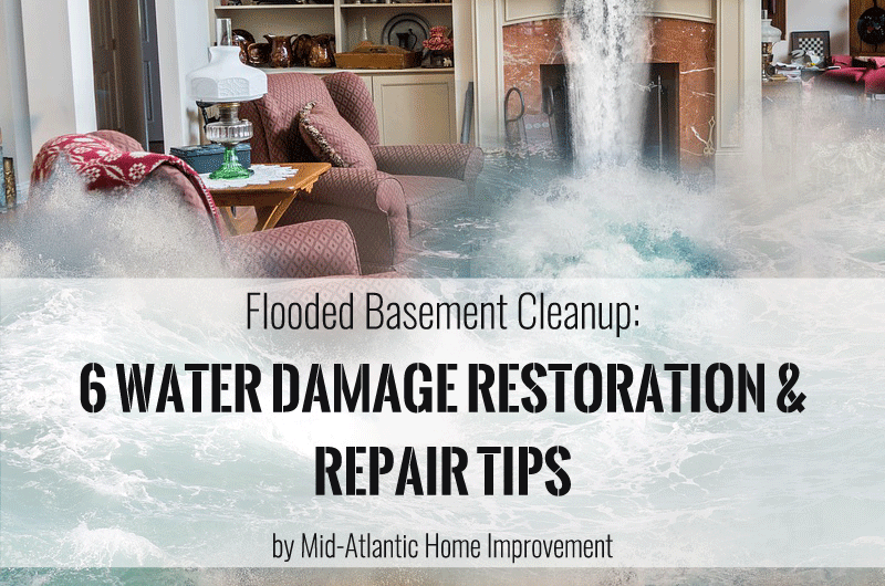 Flooded Basement Cleanup: 6 Water Damage Restoration & Repair Tips for Homeowners