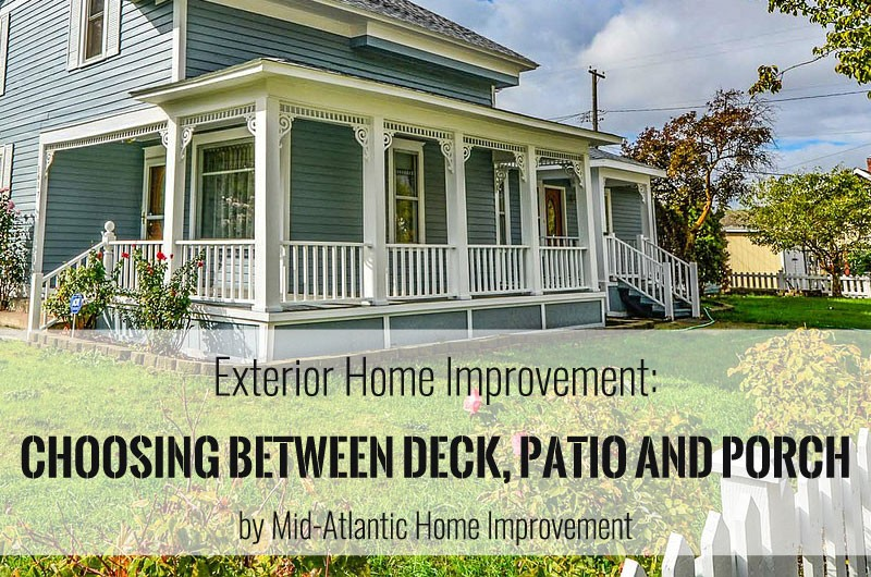 Exterior Home Improvement Deck Vs Patio Vs Porch