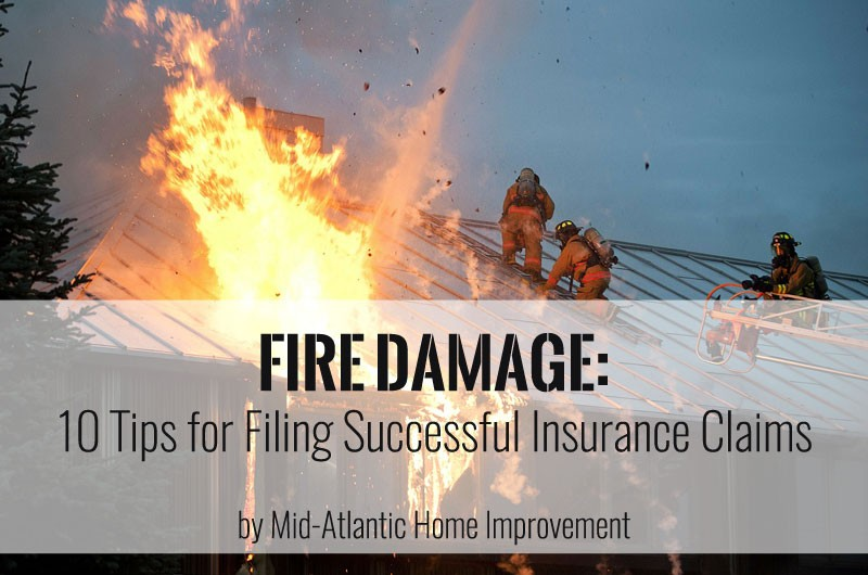 Fire Damage: 10 Tips for Filing Successful Insurance Claims